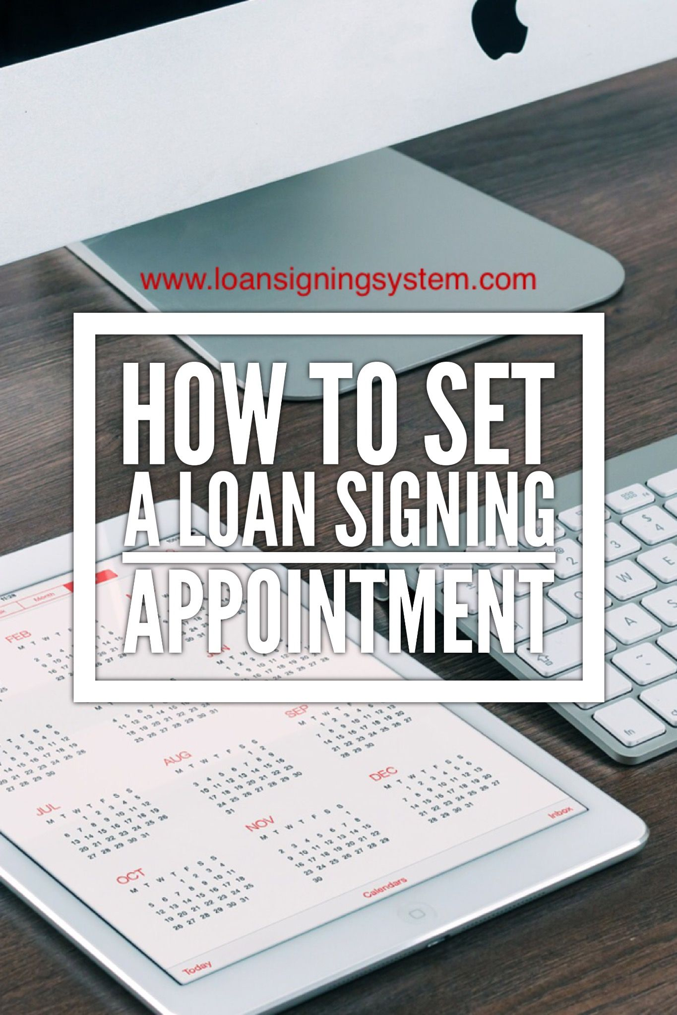 Learn how to properly set up a loan signing appointment so