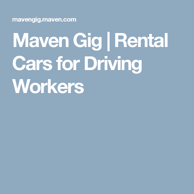 Maven Gig | Rental Cars for Driving Workers | Stuff'Junk