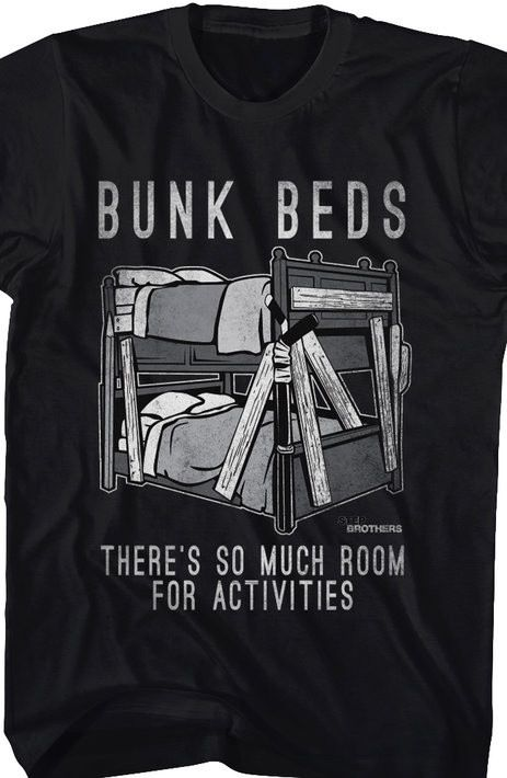 Step Brothers Bunk Beds T Shirt From The Humorous Film Step