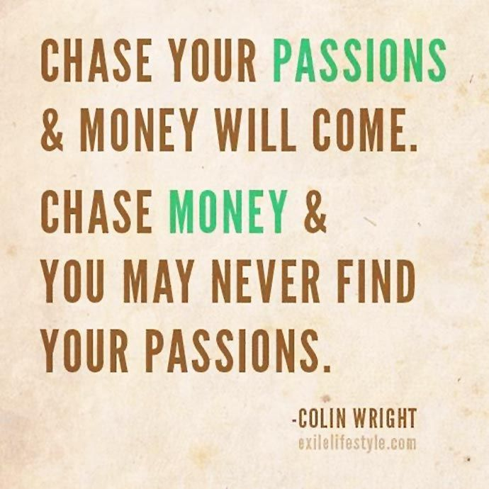 Passion And Money Good Inspirational Quotes Pinterest Quotes