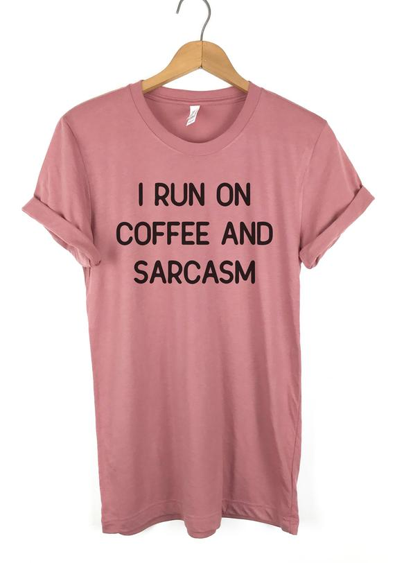 f636157a Coffee Sarcasm and Cuss Words, I Run on Coffee and Sarcasm T-Shirt, woman  tshirt, Coffee Shirt, Coff