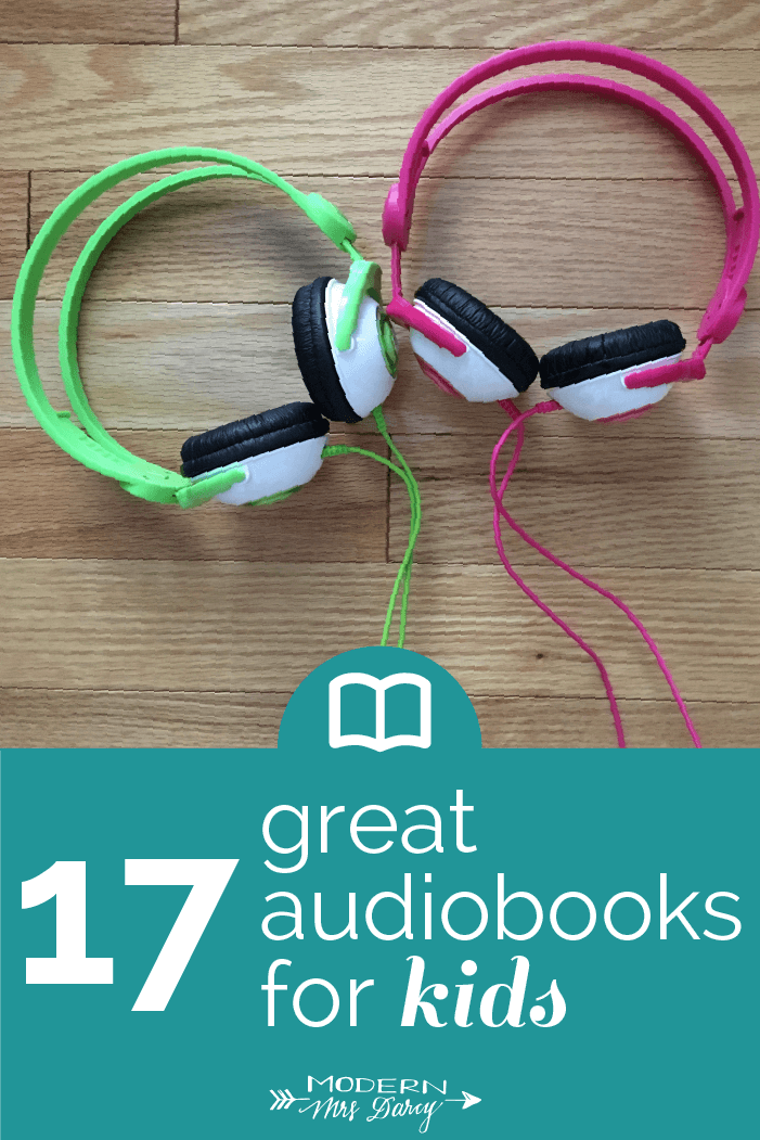 17 Great Audiobooks For Kids Modern Mrs Darcy Audio Books For Kids Audiobooks Audio Books