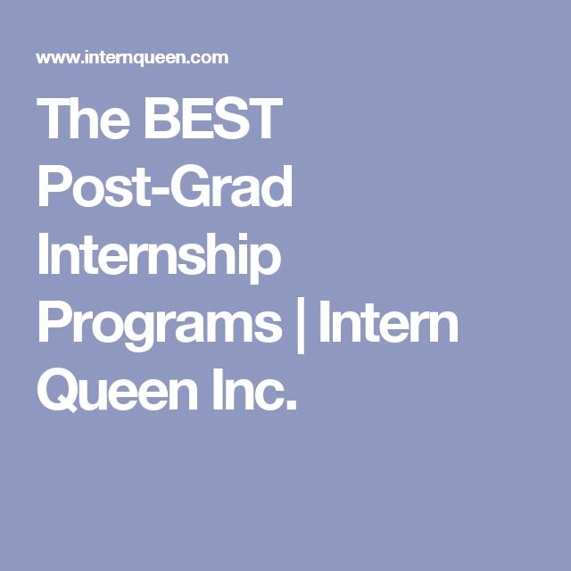 The BEST Post-Grad Internship Programs | Intern Queen Inc ...