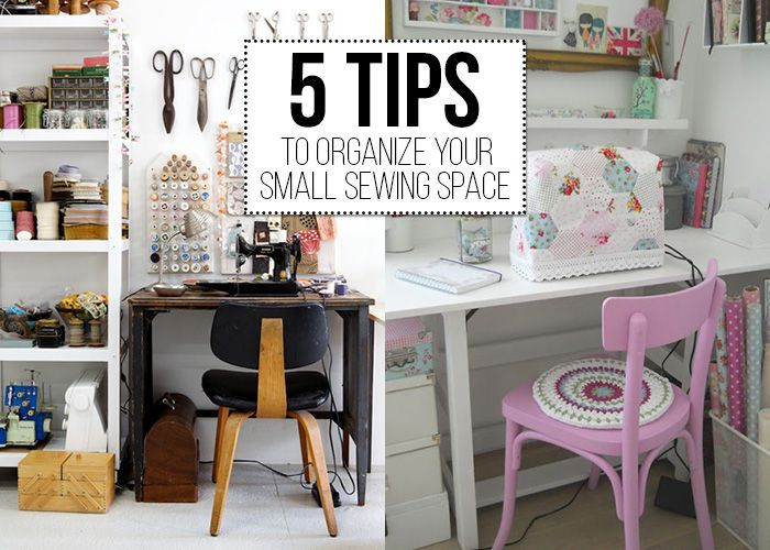 5 tips to organize your small sewing space craft room Small room organization