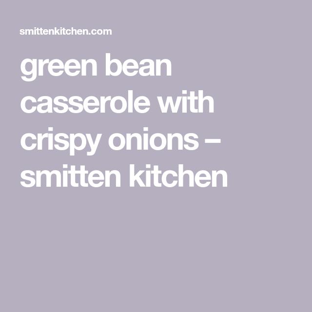 Green Bean Casserole With Crispy Onions Green Bean Casserole Crispy Onions Green Beans