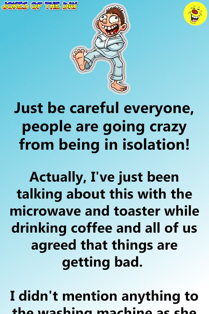 Humor People Are Going Crazy With The Self Isolation From This Funny Quotes Going Crazy Humor