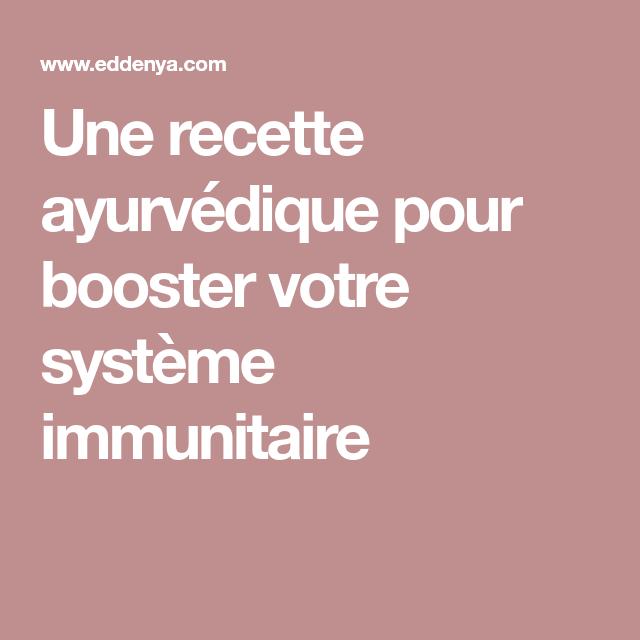 Une recette ayurvédique pour booster votre système immunitaire