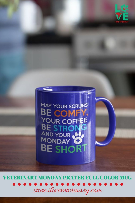 Veterinary Monday Prayer Full Color Mug in 2020 Mugs