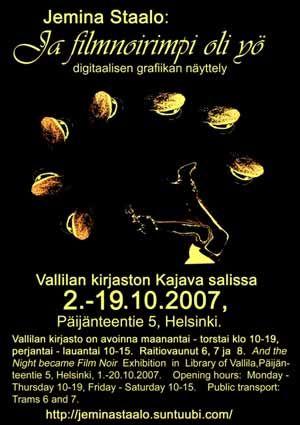 Jemina Staalon multimediavakka: ja filmnoirimpi oli yö -näyttelyartikkelit, julisteet