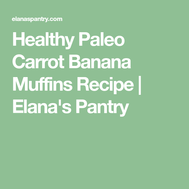 I follow the blog Elana's Pantry, I like to browse through her recipes from  time to time and came across this one for Carrot Cake Muffins.