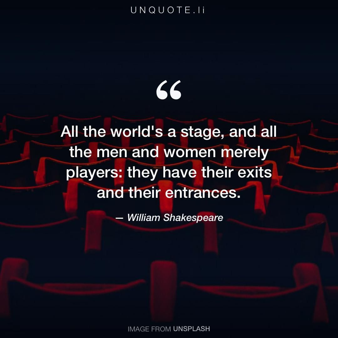 all the world by william shakespeare essay He is also the most famous playwright in the world, with his plays being  translated in over 50 languages and performed across the globe for audiences of  all.