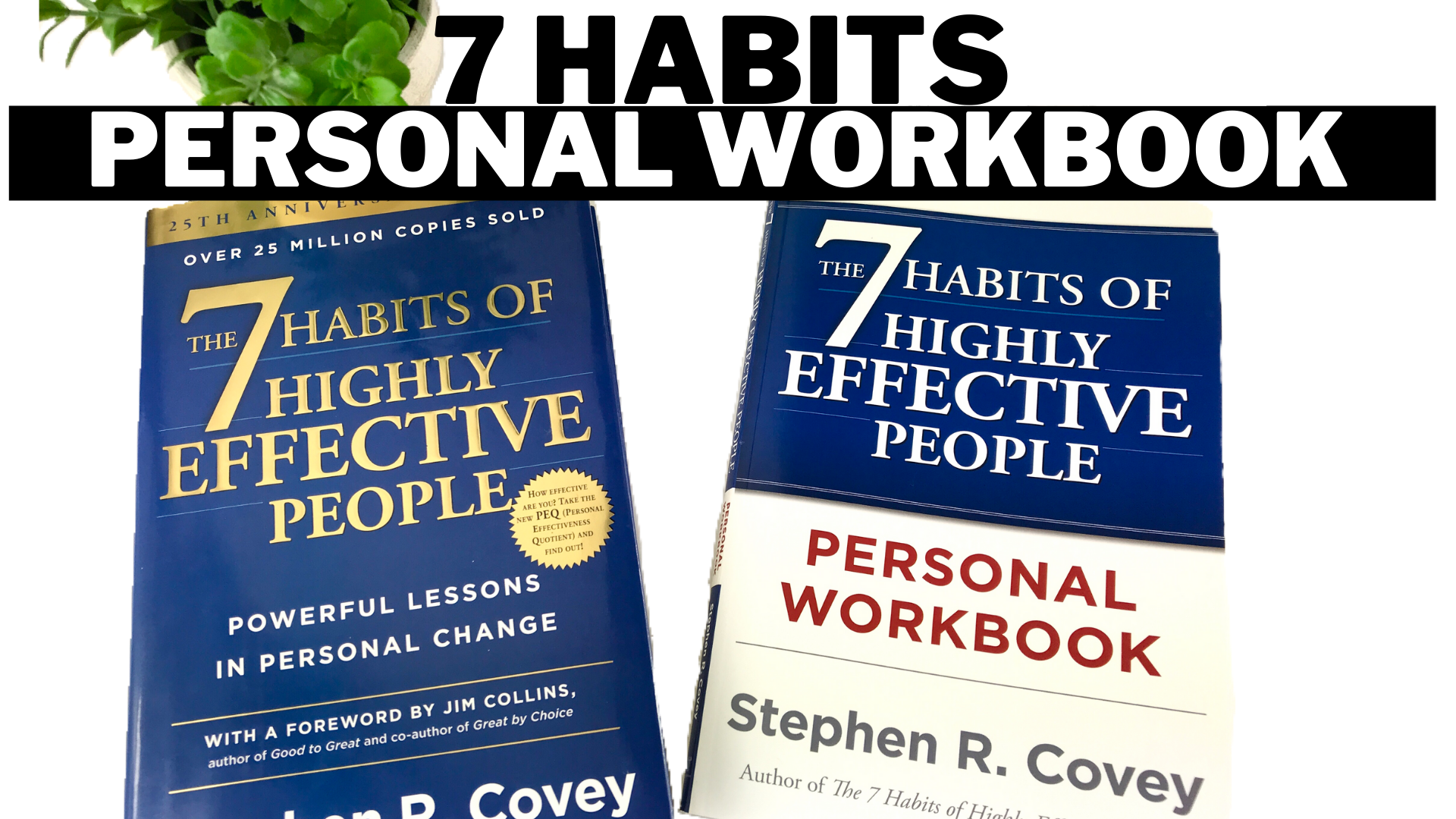 7 Habits Of Highly Effective People Personal Workbook Highly Effective People Workbook Covey Habits
