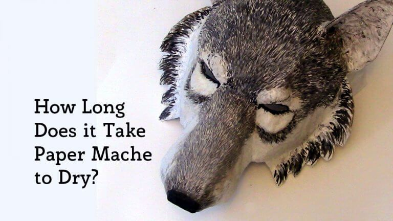 How long does it take paper mache to dry paper mache