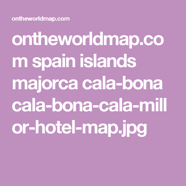 ontheworldmapcom spain islands majorca calabona calabonacala