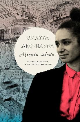 Alienin silmin - Umayya Abu-Hanna - #kirja