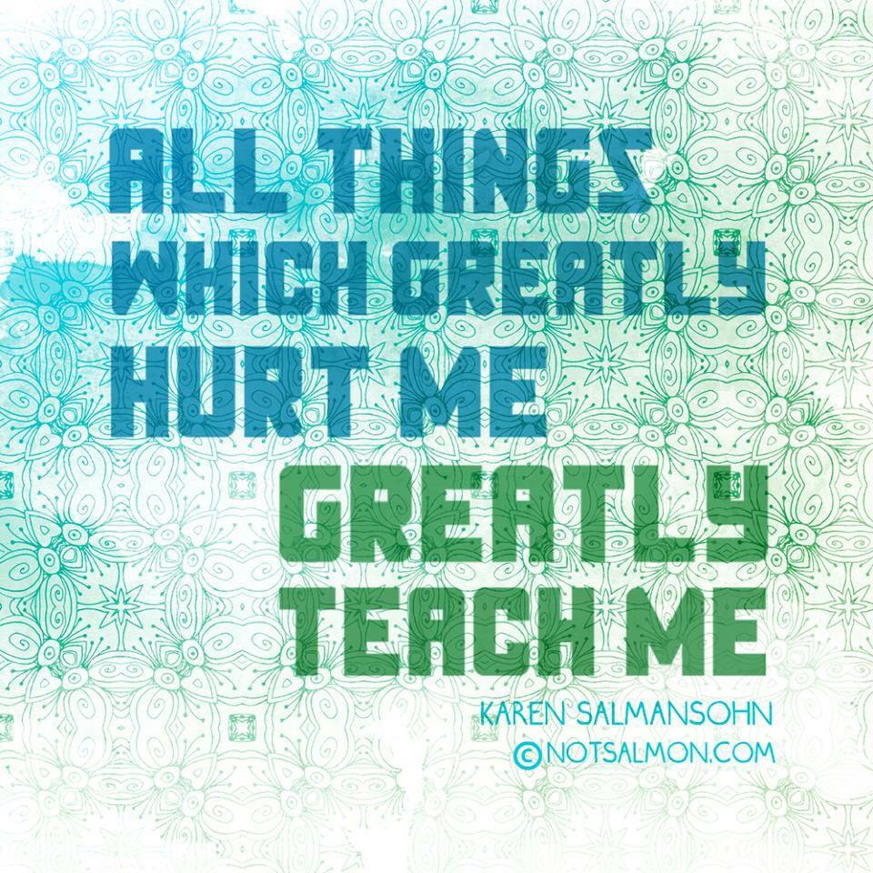 What hurts, teaches