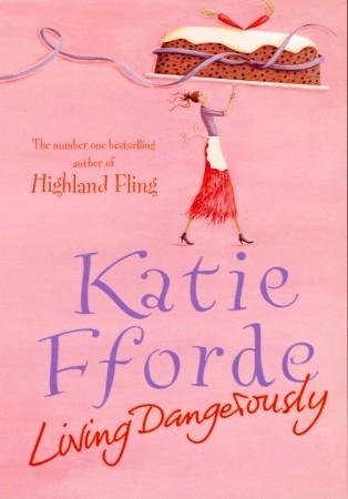 Living Dangerously By Katie Fforde I Love Books Good Books Living Dangerously