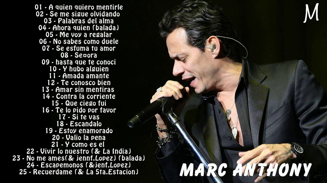 Marc Anthony Sus Mejores Exitos Las 30 Mejores Canciones De Marc Anthony Spanish Music Youtube Love Songs