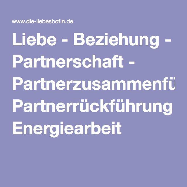 #Liebe - #Beziehung - #Partnerschaft -       #Partnerzusammenführung #Partnerrückführung #Energiearbeit