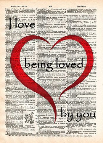 Love Quote I Love Being Loved By You Quote Words Of Romance Vintage Dictionary Page Book Art Print Be Yourself Quotes Love Quotes Quotes