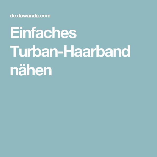 Einfaches Turban-Haarband nähen   Ratzfatz Nähgeschichten ...