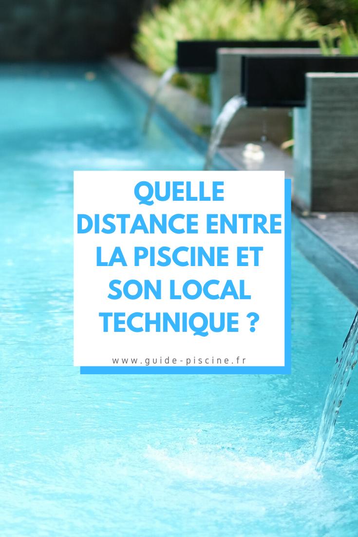 Quelle distance entre la piscine et son local technique - Construction piscine reglementation ...