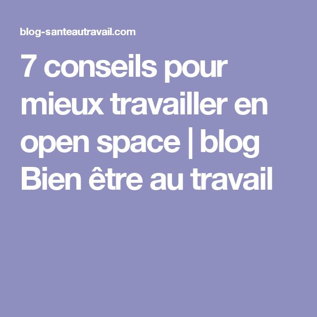 7 conseils pour mieux travailler en open space blog bien tre au travail r gles de vie au. Black Bedroom Furniture Sets. Home Design Ideas