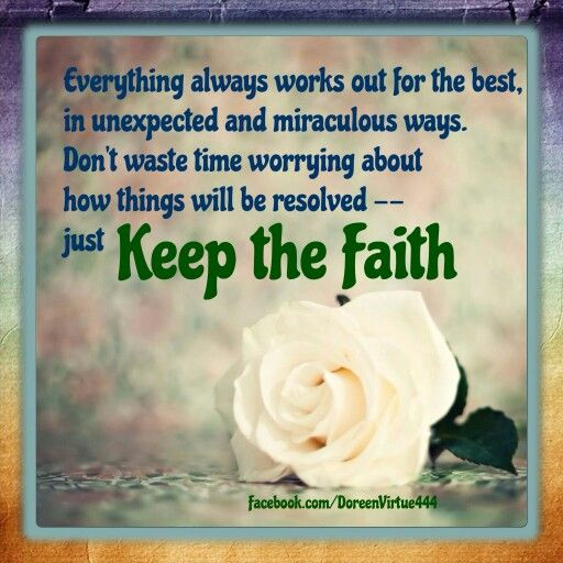 Keep The Faith!!! Work QuotesLife ...
