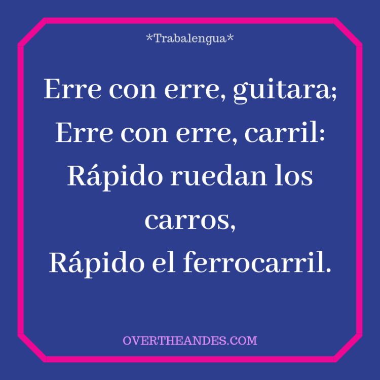 Spanish Lesson 25: More Trabalenguas - Over The Andes