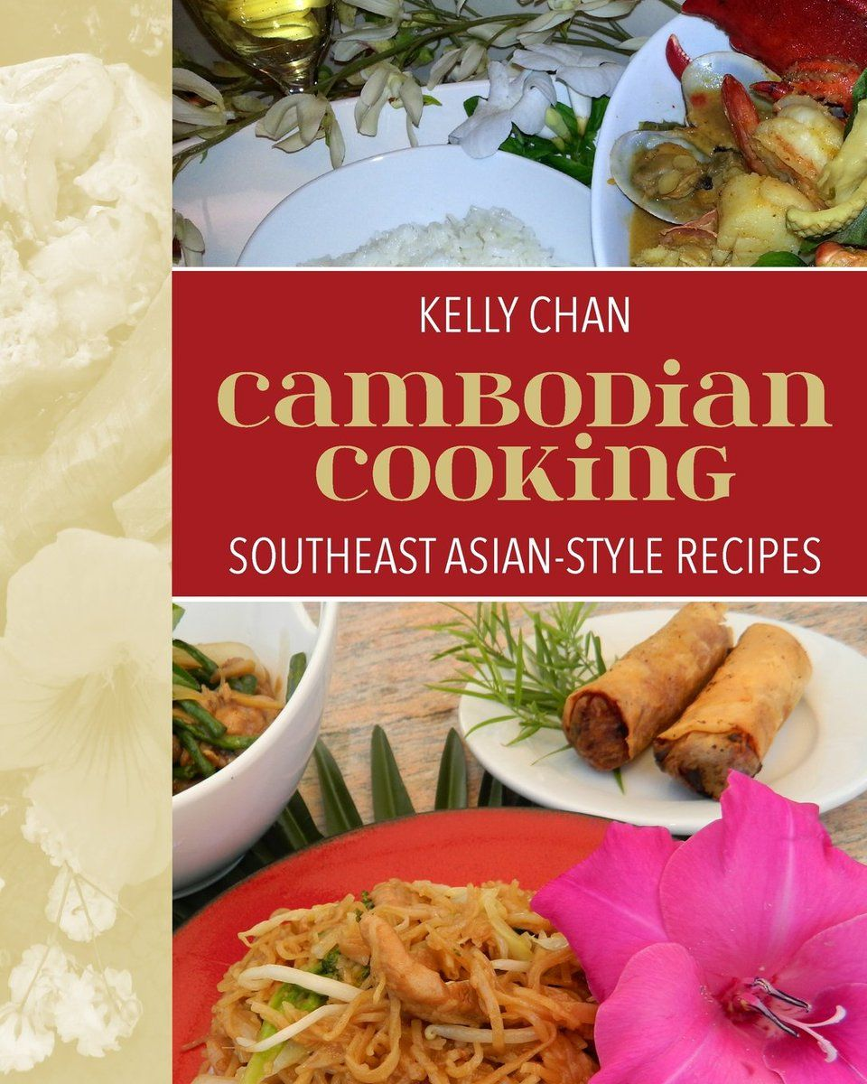 180 twitter books pinterest twitter cambodian cooking southeast asian style recipes by kelly chan a wonderful story and delicious flavorful recipes from her childhood a great read forumfinder Gallery