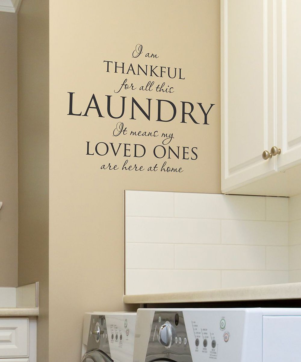 Black I Am Thankful For All The Laundry Wall Quote Laundry Room Quotes Wall Written Laundry Room