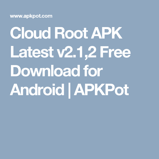 Cloud Root APK Latest v2 1,2 Free Download for Android | APKPot