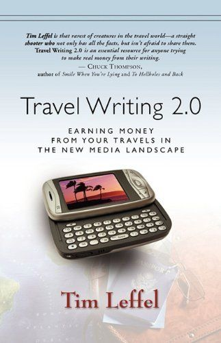 TRAVEL WRITING 2.0: Earning Money from your Travels in the New Media Landscape by Tim Leffel. $17.95. Publisher: Splinter Press (July 30, 2010). Author: Tim Leffel. Publication: July 30, 2010