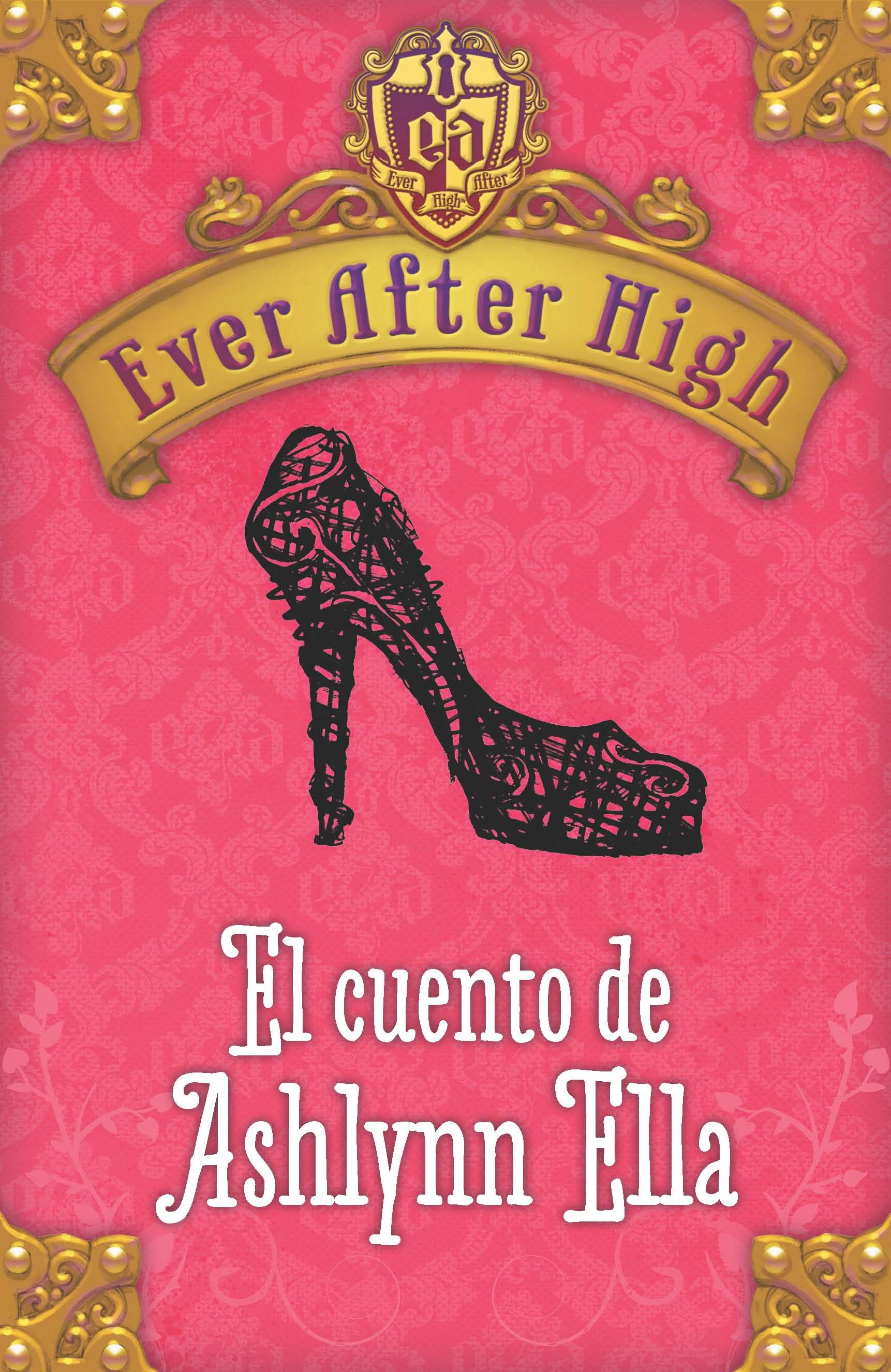 Monster High Libros Ever After High Ashlynn Ella Portada De Ever After High