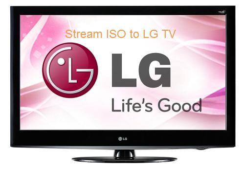 Stream ISO Files to LG TV Tvs, Lg tvs