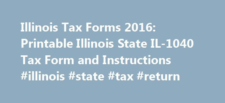 Illinois Tax Forms 2016: Printable Illinois State IL-1040 Tax Form ...