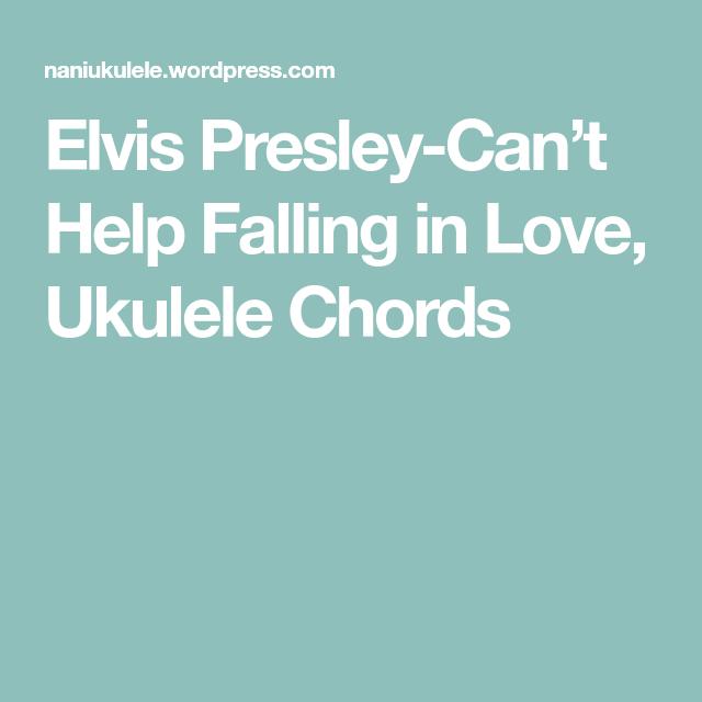 Elvis Presley Cant Help Falling In Love Ukulele Chords Elvis Presley