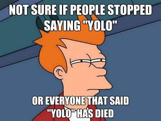 Funny Stuff To Say On Yolo