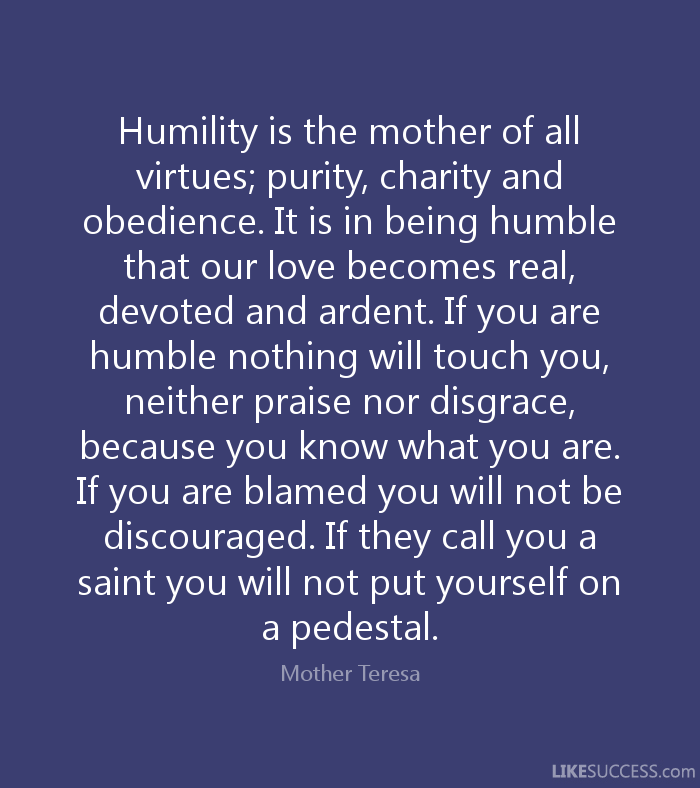 Mother Teresa Humility Quotes Humility Is The Mother Of All