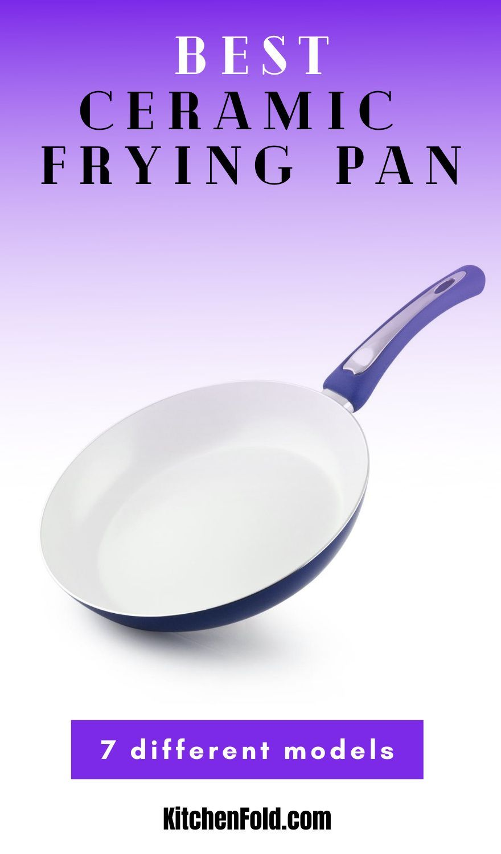 Best Ceramic Frying Pan 7 Best Models Compared Kitchenfold Cookware Set Nonstick Ceramic Cooker Ceramic Cookware Set