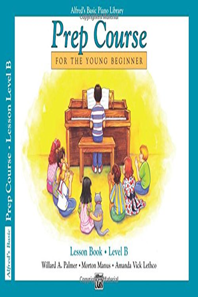 Alfred S Basic Piano Prep Course Lesson Book Bk B For The Young Beginner Alfred S Basic Piano Library By Willard Palmer Alfred Music Beginner Lesson Books Free Reading
