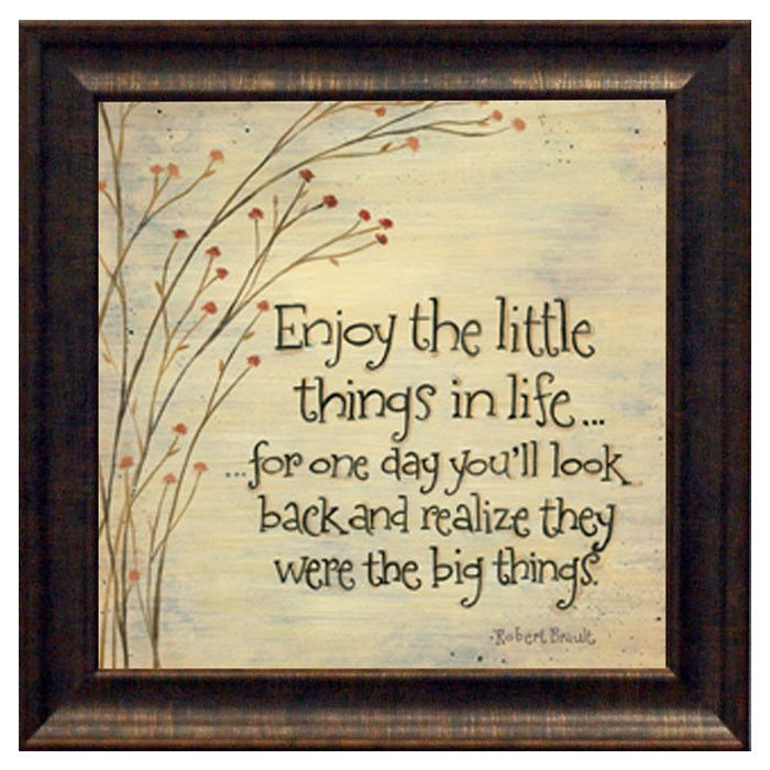 Enjoy The Little Things | Thoughts to Remember | Pinterest ...