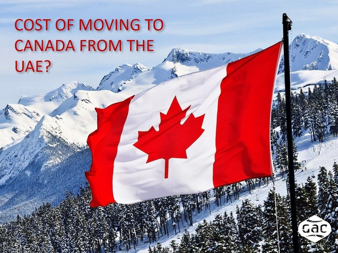 What Is The Cost Of Moving To Canada From The Uae Moving To Canada Moving Cost