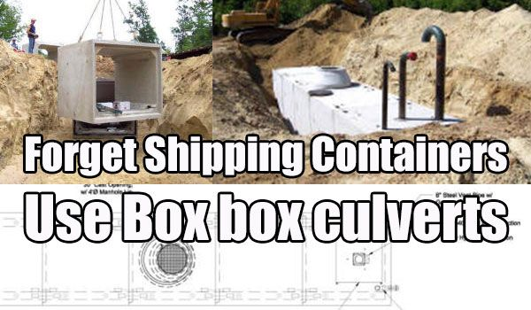 Shtf Emergency Preparedness: Forget Shipping Containers Use Box Culverts