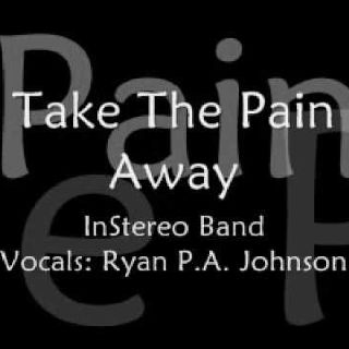 Take the pain away by instereo band. I love this song! <3