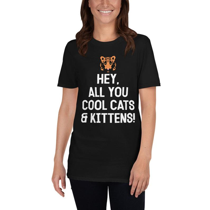 Hey All You Cool Cats and Kittens Carole Shirt With Tiger