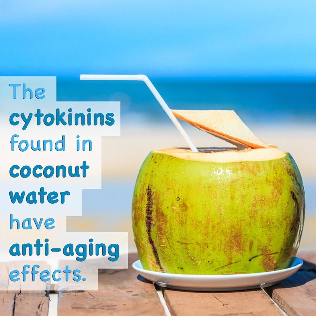 cytokinins in coconut water, have been proven to have anti