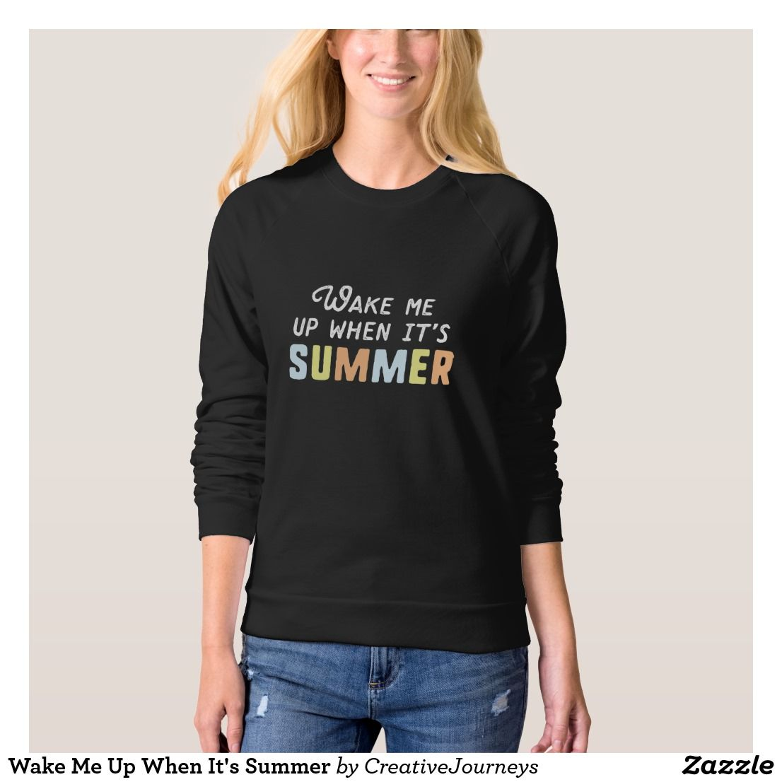 Wake Me Up When It's Summer Sweatshirt