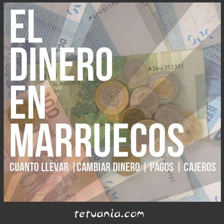 Dinero En Marruecos Cuánto Llevar Dónde Cambiar Moneda Tarjetas Cajeros Y Precio De Las Cosas Morocco
