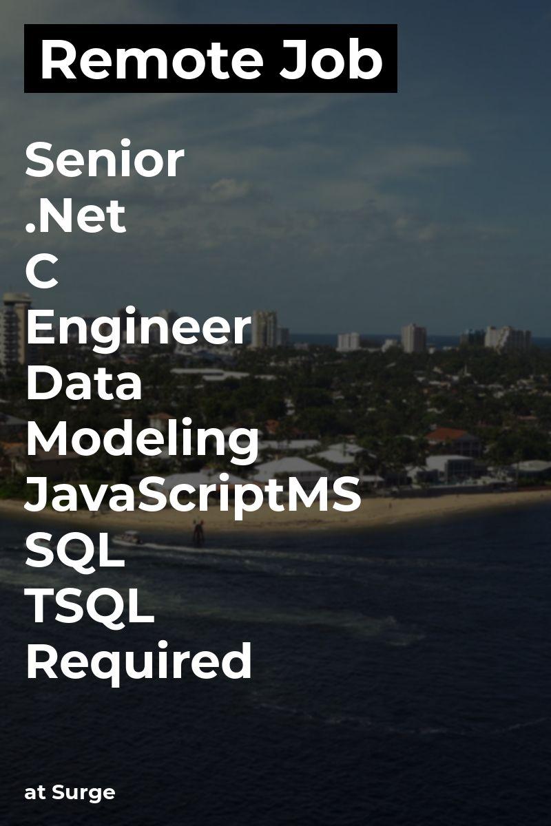 Remote Senior &C Engineer, Data Modeling, JavaScript